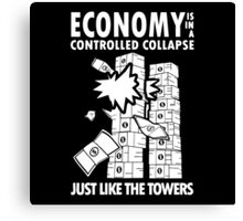 Economy is in a Controlled Collapse, just like the Twin Towers Canvas Print