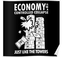Economy is in a Controlled Collapse, just like the Twin Towers Poster