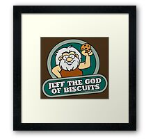 Jeff the God of Biscuits Framed Print
