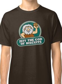 Jeff the God of Biscuits Classic T-Shirt
