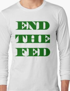 End The Fed - Financial Terrorism -Fraud - Ponzi Long Sleeve T-Shirt