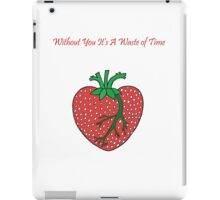 Without You I'd . . . iPad Case/Skin