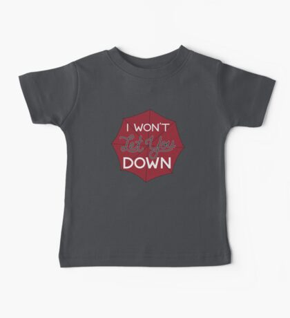 I Won't Let You Down Umbrella Baby Tee