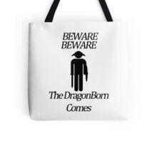 Beware Beware The DragonBorn Comes Tote Bag