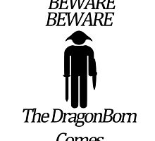 Beware Beware The DragonBorn Comes by FistPumpMeerkat