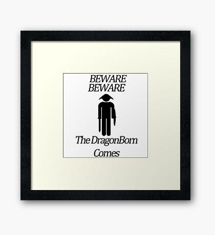 Beware Beware The DragonBorn Comes Framed Print