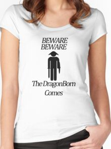 Beware Beware The DragonBorn Comes Women's Fitted Scoop T-Shirt