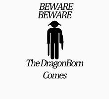 Beware Beware The DragonBorn Comes Unisex T-Shirt