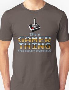 It's a Gamer Thing T-Shirt