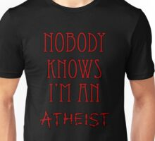 Nobody Knows I'm an Atheist Unisex T-Shirt
