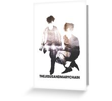 The Jesus and Mary Chain Greeting Card