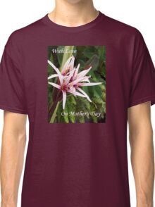 On Mothers Day  Classic T-Shirt