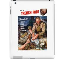 This Is Trench Foot -- Prevent It! iPad Case/Skin