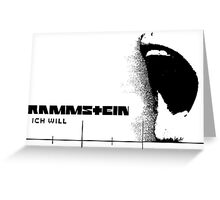 Ich Will Greeting Card