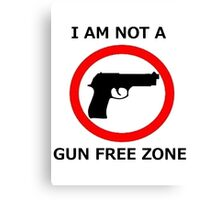 Not A Gun Free Zone Canvas Print