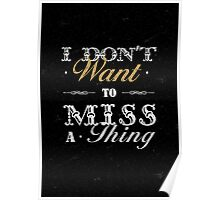 I dont want to miss a thing quote Poster