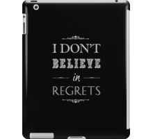 I dont believe in regrets quote iPad Case/Skin