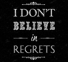 I dont believe in regrets quote by Vinchenko