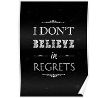 I dont believe in regrets quote Poster
