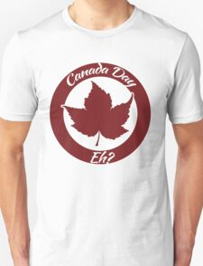 Canada Day eh T-Shirt