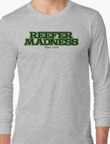 REEFER MADNESS Long Sleeve T-Shirt