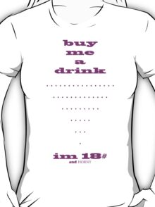 Buy Me a Drinks T-Shirt