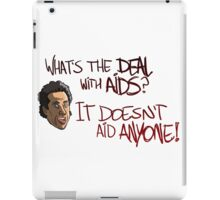 What's The Deal With AIDS? iPad Case/Skin