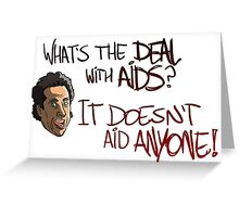 What's The Deal With AIDS? Greeting Card