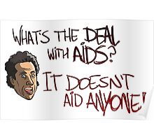 What's The Deal With AIDS? Poster