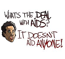 What's The Deal With AIDS? Photographic Print