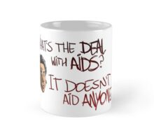 What's The Deal With AIDS? Mug