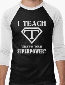I Teach, What's Your Superpower? Men's Baseball ¾ T-Shirt