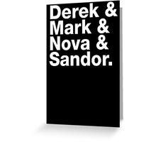 Derek & Mark & Nova & Sandor (White) Greeting Card