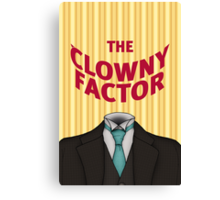 The Clowny Factor Canvas Print