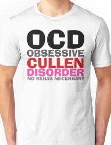 Twilight OCD Obsessive Cullen Disorder T-Shirt Unisex T-Shirt