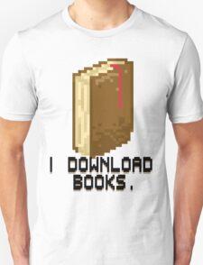 I DOWNLOAD BOOKS! T-Shirt
