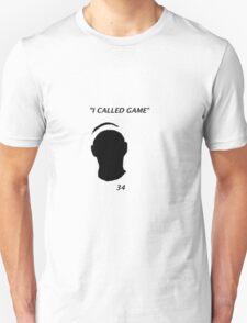 I Called Game T-Shirt