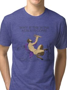 Why's the Wine Gone? Tri-blend T-Shirt