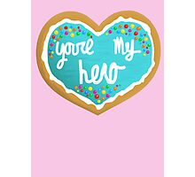 You're my hero Photographic Print