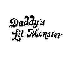 Daddy's Lil Monster Photographic Print