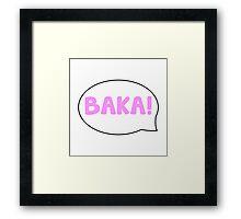 BAKA! Framed Print