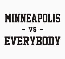 Minneapolis vs Everybody by heeheetees