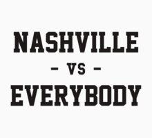 Nashville vs Everybody by heeheetees