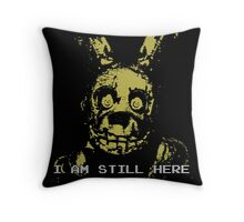 Five Nights At Freddy's- I AM STILL HERE Throw Pillow