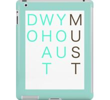 Do What You Must- Beachy iPad Case/Skin