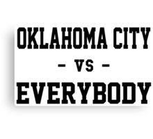 Oklahoma City vs Everybody Canvas Print