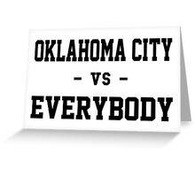 Oklahoma City vs Everybody Greeting Card