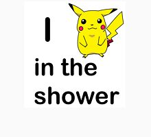 """I """"PEAK AT CHU"""" IN THE SHOWER T-Shirt"""
