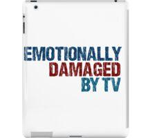 Emotionally Damaged by TV iPad Case/Skin