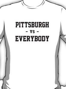 Pittsburgh vs Everybody T-Shirt